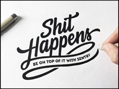 """Shit Happens"", a lettering by typographer and logo designer Paul Van Excite"